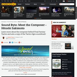 Sound Byte: Meet the Composer - Hitoshi Sakimoto