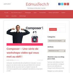 """Composer ! Une série vidéo workshop qui débute avec """"La carrure"""""""