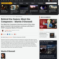 Behind the Games: Meet the Composers - Martin O'Donnell