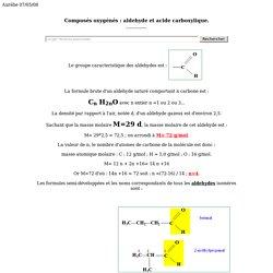 Composés oxygénés : aldehyde et acide carboxylique.