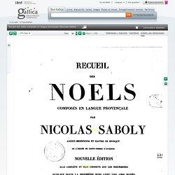 Recueil des noëls composés en langue provençale (Nouvelle édition... publiée pour la première fois avec les airs notés, recueillis et arrangés pour le piano ou l'orgue) / par Nicolas Saboly,...