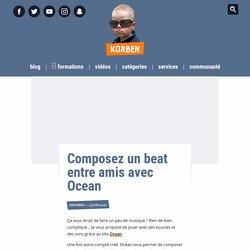 Composez un beat entre amis avec Ocean