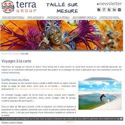 Terra Group : composez votre voyage sur mesure en direct