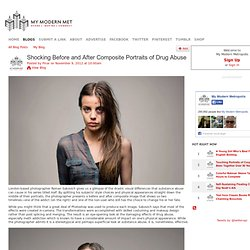 Shocking Before and After Composite Portraits of Drug Abuse - My Modern Met