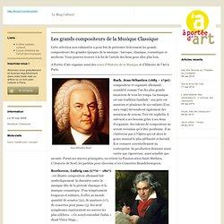 Les grands compositeurs de la Musique Classique