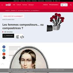 Les femmes compositeurs... ou compositrices ?