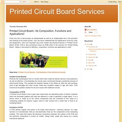 Printed Circuit Board Services: Printed Circuit Board –Its Composition, Functions and Applications!