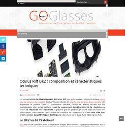 Oculus Rift DK2 : composition et caractéristiques techniques - GoGlasses