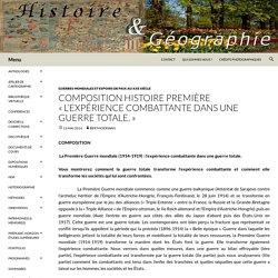 COMPOSITION Histoire Première «L'expérience combattante dans une guerre totale.»