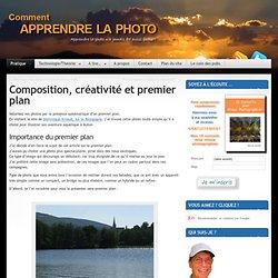 Composition, créativité, premier plan