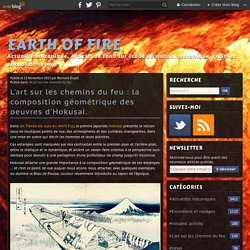L'art sur les chemins du feu : la composition géométrique des oeuvres d'Hokusai.