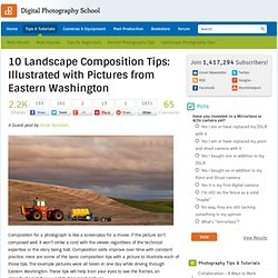 10 Landscape Composition Tips: Illustrated with Pictures from Eastern Washington