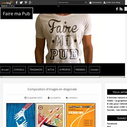 Composition d'images en diagonale - Faire ma Pub