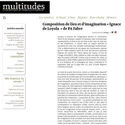 Composition de lieu et d'imagination «Ignace de Loyola » de PA Fabre