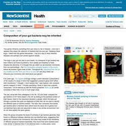 Composition of your gut bacteria may be inherited - health - 06 November 2014