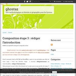 Composition étape 3 : rédiger l'introduction - ghostaz