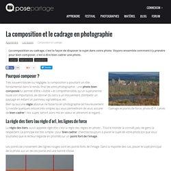 Astuces pour la composition et le cadrage photo : bien cadrer, c'est bien photographier !