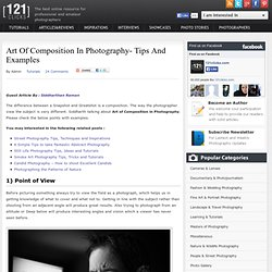 Art of Composition in Photography- Tips and Examples