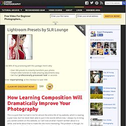 How Learning Composition Will Improve Your Photography - Expert Photography