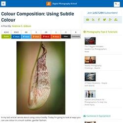 Colour Composition: Using Subtle Colour