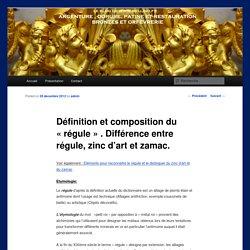Définition et composition du «régule» . Différence entre régule, zinc d'art et zamac.
