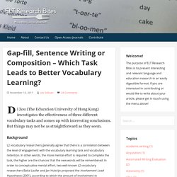 Gap-fill, Sentence Writing or Composition – Which Task Leads to Better Vocabulary Learning?