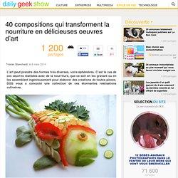 40 compositions qui transforment la nourriture en délicieuses oeuvres d'art