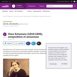 Clara Schumann (1819-1896), compositrice et amoureuse