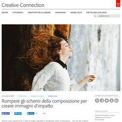 Rompere gli schemi della composizione per creare immagini d'impatto
