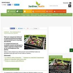 Compost : tout ce qu'il faut savoir