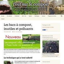 Les bacs à compost, inutiles et polluants