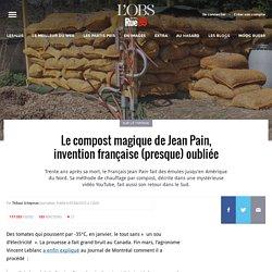 Le compost magique de Jean Pain, vieille invention française (presque) oubliée