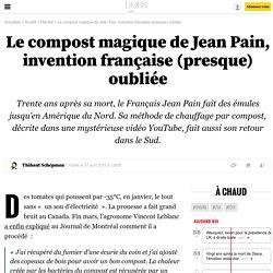 Le compost magique de Jean Pain, invention française (presque) oubliée - 8 avril 2015
