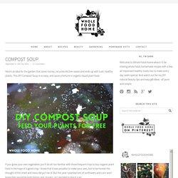 Compost Soup - Whole Food Home