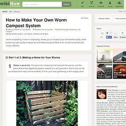 How to Make Your Own Worm Compost System: 10 Steps