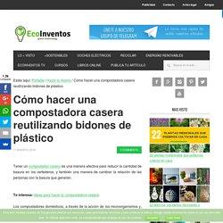 Cómo hacer una compostadora casera reutilizando bidones de plástico