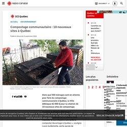 Compostage communautaire: 10nouveaux sites à Québec