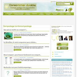 Compostage lombricompostage Consommer Durable