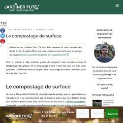 Le compostage de surface - Jardiner Futé en Permaculture