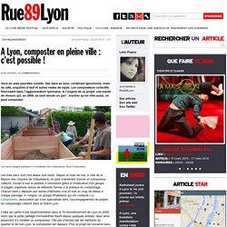 A Lyon, composter en pleine ville : c'est possible !