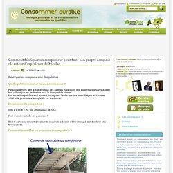 Comment fabriquer un composteur pour faire son propre compost : le retour d'expérience de Nicolas « Consommer Durable