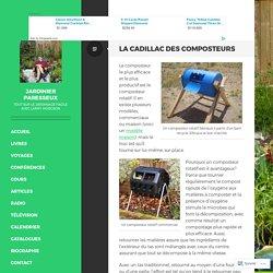 La Cadillac des composteurs – Jardinier paresseux