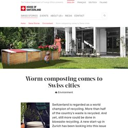 Worm composting comes to Swiss cities