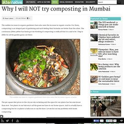 Why NOT to try composting in a city like Mumbai