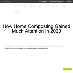 How Home Composting Gained Much Attention In 2020