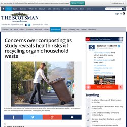 Concerns over composting as study reveals health risks of recycling organic household waste