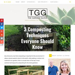3 Composting Techniques Everyone Should Know