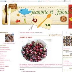 COMPOTE DE CERISES - Jeanotte et Jifoutou