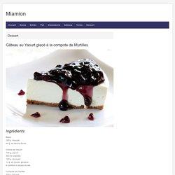 Gâteau au Yaourt glacé à la compote de Myrtilles