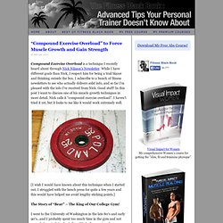 """Compound Exercise Overload"" to Force Muscle Growth and Gain Strength 